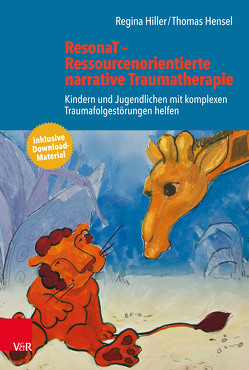 ResonaT – Ressourcenorientierte narrative Traumatherapie von Hensel,  Thomas, Hiller,  Regina