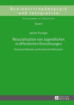 Resozialisation von Jugendlichen in öffentlichen Einrichtungen von Truniger,  Janine