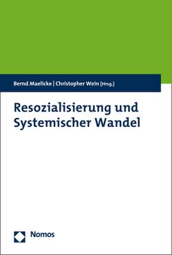 Resozialisierung und Systemischer Wandel von Maelicke,  Bernd, Wein,  Christopher