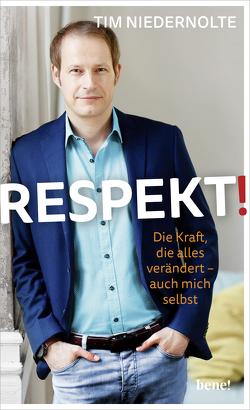 Respekt! von Niedernolte,  Tim, Schneider,  Daniel