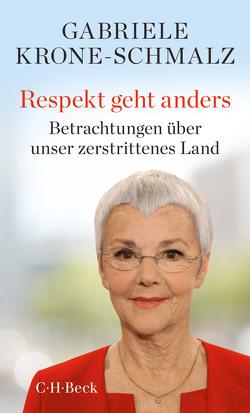 Respekt geht anders von Krone-Schmalz,  Gabriele