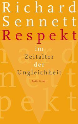 Respekt im Zeitalter der Ungleichheit von Bischoff,  Michael, Sennett,  Richard