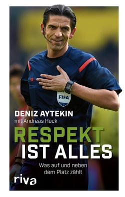 Respekt ist alles von Aytekin,  Deniz, Hock,  Andreas