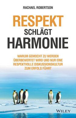 Respekt schlägt Harmonie von Robertson,  Rachael, Schieberle,  Andreas