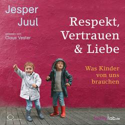 Respekt, Vertrauen & Liebe von Juul,  Jesper, Vester,  Claus