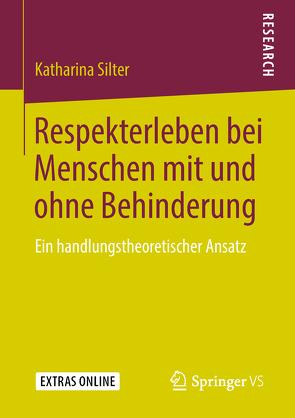 Respekterleben bei Menschen mit und ohne Behinderung von Silter,  Katharina