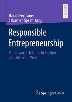 Responsible Entrepreneurship von Pechlaner,  Harald, Speer,  Sebastian