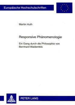 Responsive Phänomenologie von Huth,  Martin