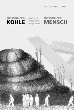 Ressource Kohle – Ressource Mensch von Boussard,  Karl Josef