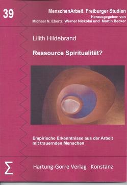 Ressource Spiritualität? von Becker,  Martin, Ebertz,  Michael N., Hildebrand,  Lilith, Nickolai,  Werner