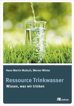 Ressource Trinkwasser von Mulisch,  Hans-Martin, Winter,  Werner