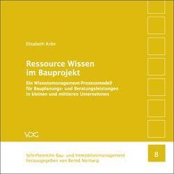 Ressource Wissen im Bauprojekt von Krön,  Elisabeth, Nentwig,  Bernd,  Nentwig,