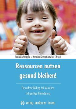 Ressourcen nutzen – gesund bleiben! von Klamp-Gretschel,  Karoline, Stöppler,  Reinhilde