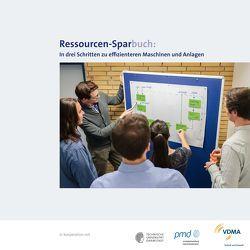 Ressourcen-Sparbuch: In drei Schritten zu effizienteren Maschinen und Anlagen von VDMA