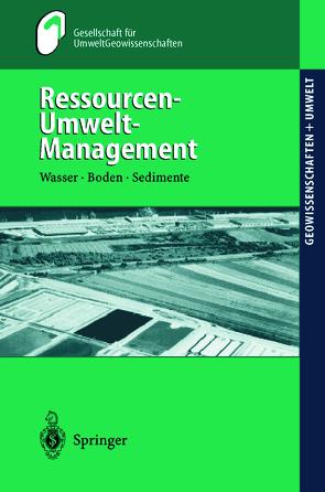 Ressourcen-Umwelt-Management von Geldmacher,  H., Gesellschaft für UmweltGeowissenschaften (GUG) in derDeutschen Geologischen Gesellschaft (DGG), Huch,  M.