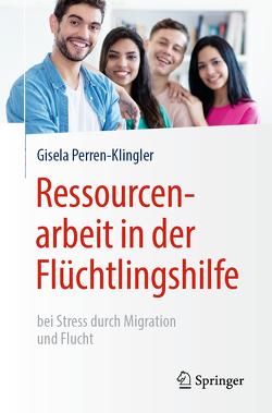 Ressourcenarbeit in der Flüchtlingshilfe von Perren-Klingler,  Gisela