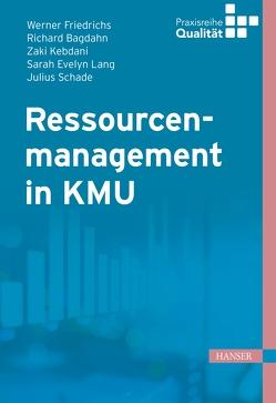 Ressourcenmanagement in KMU von Bagdahn,  Richard, Friedrichs,  Werner, Kebdani,  Zaki, Lang,  Sarah Evelyn, Matyas,  Kurt, Schade,  Julius