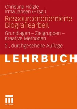 Ressourcenorientierte Biografiearbeit von Hölzle,  Christina, Jansen,  Irma