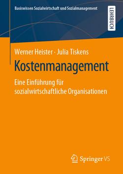 Ressourcenorientiertes Kostenmanagement für Sozial-, Gesundheits- und Kultureinrichtungen von Heister,  Werner, Tiskens,  Julia