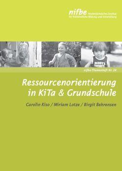 Ressourcenorientierung in KiTa & Grundschule von Behrensen,  Birgit, Kiso,  Carolin, Lotze,  Miriam