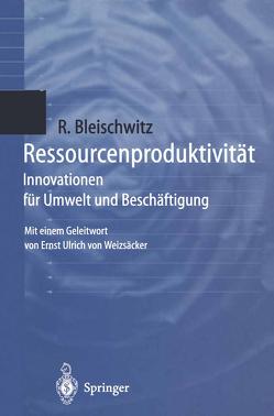 Ressourcenproduktivität von Bleischwitz,  Raimund, Weizsäcker,  E.U. von