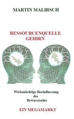 Ressourcenquelle Gehirn von Malirsch,  Martin