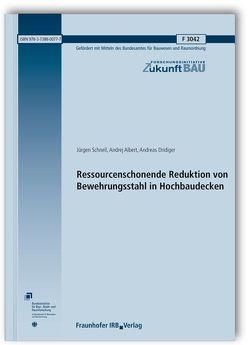 Ressourcenschonende Reduktion von Bewehrungsstahl in Hochbaudecken. Abschlussbericht. von Albert,  Andrej, Dridiger,  Andreas, Schnell,  Jürgen