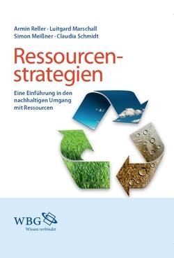 Ressourcenstrategien von Marschall,  Luitgard, Meissner,  Simon, Reller,  Armin, Schmidt,  Claudia
