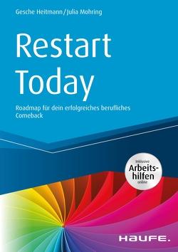 Restart Today – inkl. Arbeitshilfen online von Heitmann,  Gesche, Mohring,  Julia