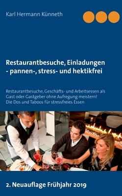 Restaurantbesuche, Einladungen – pannen-, stress- und hektikfrei von Künneth,  Karl Hermann