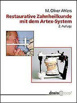 Restaurative Zahnheilkunde mit dem Artex-System von Ahlers,  M. Oliver