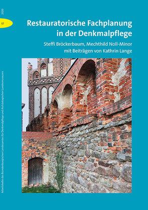 Restauratorische Fachplanung in der Denkmalpflege von Bröckerbaum,  Steffi, Noll-Minor,  Mechthild