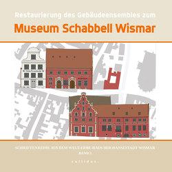 Restaurierung des Gebäudeensembles zum Museum Schabbell Wismar