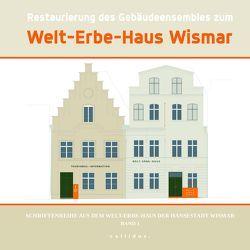 Restaurierung des Gebäudeensembles zum Welt-Erbe-Haus Wismar