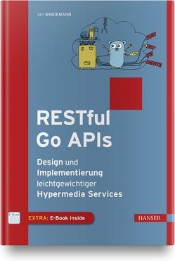 RESTful Go APIs von Wirdemann,  Ralf