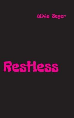 Restless von Seger,  Olivia
