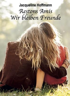 Restons Amis Wir bleiben Freunde von Hoffmann,  Jacqueline