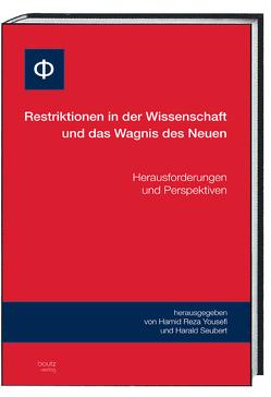 Restriktion in der Wissenschaft und das Wagnis des Neuen von Seubert,  Harald, Yousefi,  Hamid Reza