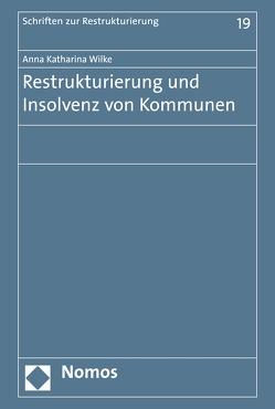 Restrukturierung und Insolvenz von Kommunen von Wilke,  Anna Katharina