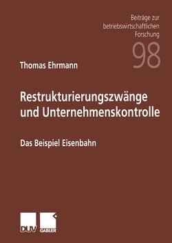 Restrukturierungszwänge und Unternehmenskontrolle von Ehrmann,  Thomas