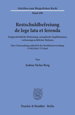 Restschuldbefreiung de lege lata et ferenda. von Berg,  Joshua Niclas