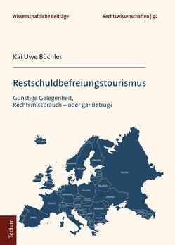 Restschuldbefreiungstourismus von Büchler,  Kai Uwe