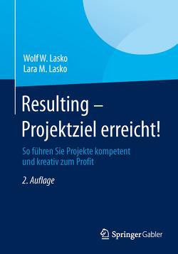 Resulting – Projektziel erreicht! von Lasko,  Lara M., Lasko,  Wolf W.