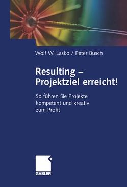 Resulting — Projektziel erreicht! von Busch,  Peter, Lasko,  Wolf