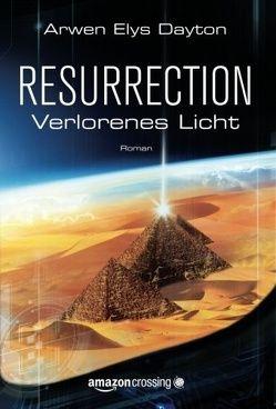 Resurrection: Verlorenes Licht von Bürgel,  Diana, Dayton,  Arwen Elys