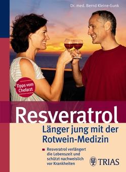 Resveratrol – Länger jung mit der Rotwein-Medizin von Kleine-Gunk,  Bernd