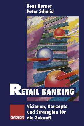 Retail Banking von Bernet,  Beat, Schmid,  Peter