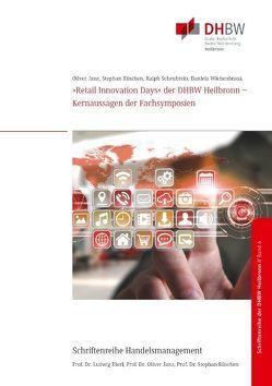 »Retail Innovation Days« der DHBW Heilbronn von Janz,  Oliver, Rüschen,  Stephan, Scheubrein,  Ralph, Wiehenbrauk,  Daniela
