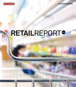 Retail Report 2016 von Schleicher,  Theresa, Seitz,  Janine, Zukunftsinstitut GmbH