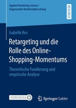 Retargeting und die Rolle des Online-Shopping-Momentums von Kes,  Isabelle